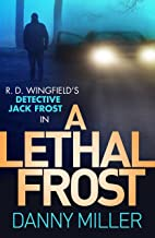 A Lethal Frost: DI Jack Frost series 5 (DI Jack Frost Prequel)
