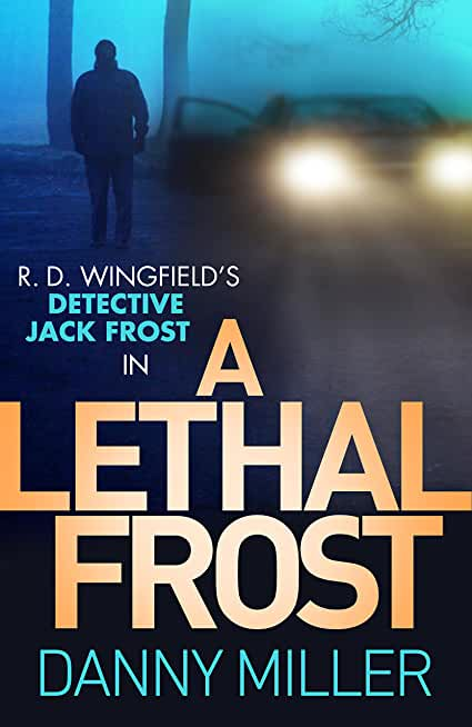 A Lethal Frost: DI Jack Frost series 5 (DI Jack Frost Prequel) (English Edition)