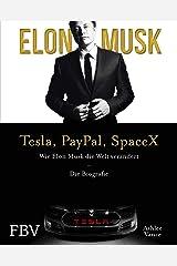 Elon Musk - Tesla, PayPal, SpaceX: Wie Elon Musk die Welt veraendert - Die Biografie. Limitierte Sonderausgabe mit Goldschnitt ハードカバー