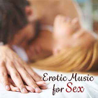 Erotic Music for Sex – Sexy Chill, Fancy Games, Tantric Massage, Sex Music for Lovers, Bedroom Beats, Making Love