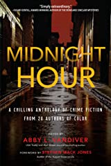 Midnight Hour: A chilling anthology of crime fiction from 20 authors of color Kindle Edition