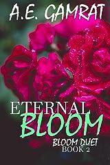 Eternal Bloom (Book 2) (Bloom Duet) Kindle Edition