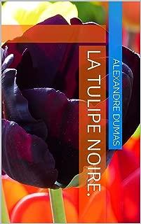 La Tulipe noire. (Annoté) (French Edition)