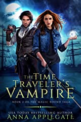 The Time Traveler's Vampire (Book 2 of the Magic Bound Saga): A Time-Travel Paranormal Romance Kindle Edition