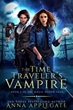 The Time Traveler's Vampire (Book 2 of the Magic Bound Saga): A Time-Travel Paranormal Romance