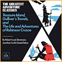 The Greatest Adventure Classics: Treasure Island, Gulliver`s Travels, and The Life and Adventures of Robinson Crusoe