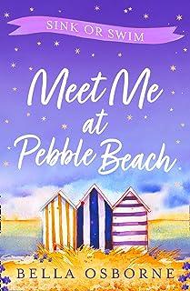 Meet Me at Pebble Beach: Part Three – Sink or Swim: The