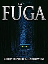 La Fuga (Spanish Edition)
