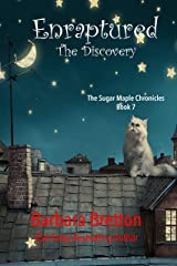Enraptured - The Discovery: The Sugar Maple Chronicles - Book 7 Kindle Edition