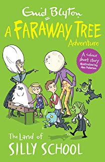 The Land of Silly School: A Faraway Tree Adventure