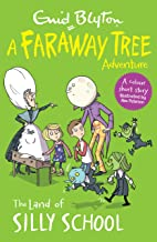The Land of Silly School: A Faraway Tree Adventure (Blyton Young Readers) [Paperback] ENID BLYTON