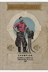 Champion Blower & Forge Co. Lancaster PA. USA 1907 Kindle Edition