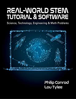 Real-World STEM Tutorial & Software: Science, Technology, Engineering and Math Problems (English Edition)