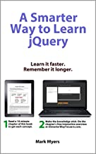 A Smarter Way to Learn jQuery: Learn it faster. Remember it longer.
