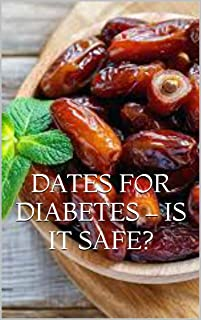 Dates For Diabetes – Is It Safe?