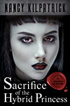 Sacrifice of the Hybrid Princess (Thrones of Blood Book 2)