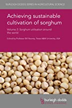 Achieving sustainable cultivation of sorghum Volume 2: Sorghum utilization around the world (Burleigh Dodds Series in Agri...