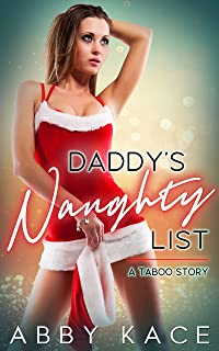 Daddy's Naughty List: A Taboo Story (Naughty Brats Book 7)