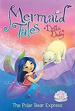 The Polar Bear Express (11) (Mermaid Tales)