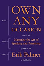 Own Any Occasion: Mastering the Art of Speaking and Presenting