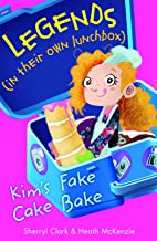 Kim's Fake Cake Bake (Legends in Their Own Lunchbox)