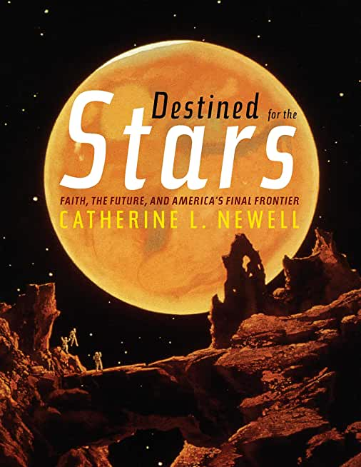 Destined for the Stars: Faith, the Future, and America's Final Frontier (English Edition)