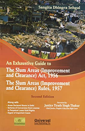 An Exhaustive Guide to the Slum Areas (improvement and Clearance) Act 1956 the Slum Areas (improvement and Clearance) Rules 1957