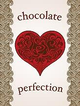 Chocolate Perfection