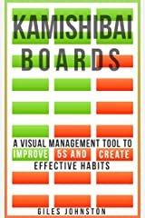 Kamishibai Boards: A Visual Management Tool to Improve 5S and Create Effective Habits (The Business Productivity Series Book 9) Kindle Edition