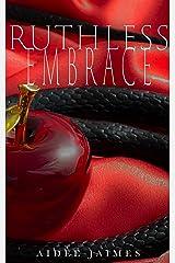 Ruthless Embrace: A Dark Captive Romance (Cruel Book 2) Kindle Edition