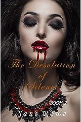The desolation of silence Kindle Edition