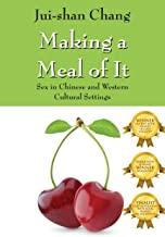 Making a Meal of It: Sex in Chinese and Western Cultural Settings