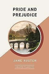 Pride and Prejudice (AmazonClassics Edition) Kindle Edition