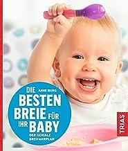Die besten Breie für Ihr Baby: Der geniale Breifahrplan (German Edition)