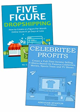 Starting a Five Figure Per Year Ecommerce Business: (2 Book Business Bundle)