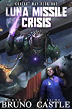 The Luna Missile Crisis: A First Contact Sci-Fi Adventure (Contact Day Book 1)