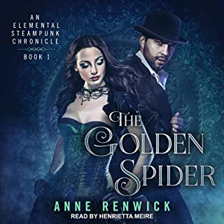 The Golden Spider: Elemental Steampunk Chronicle Series #1