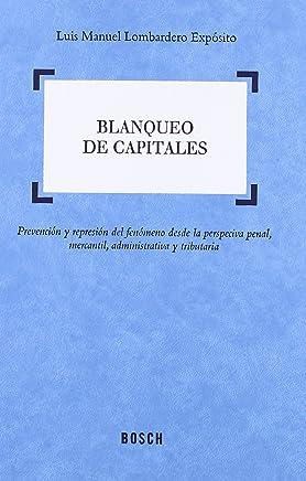 Blanqueo de capitales: Prevención y represión del fenómeno desde la perspectiva penal, mercantil,
