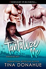 Tantalize Me (Wanna Be Bad Book 3) Kindle Edition