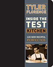 Inside the Test Kitchen: 120 New Recipes, Perfected: A Cookbook