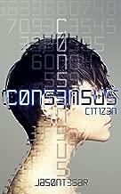 Consensus: Part 1 - Citizen