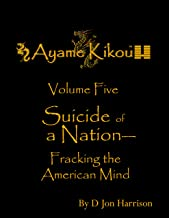 Suicide of a Nation—Fracking the American Mind (Ayame Book 5)