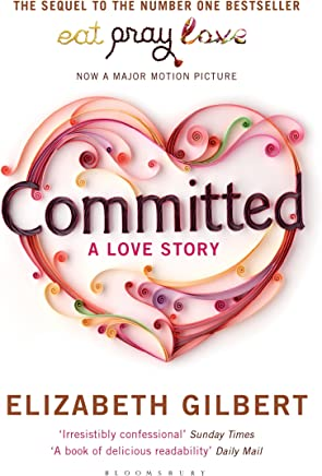 Committed: A Sceptic Makes Peace With Marriage (English Edition)