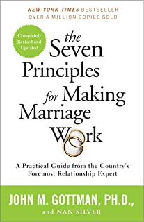 The Seven Principles for Making Marriage Work: A Practical Guide from the Country's Foremost Relationship Expert