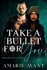 Take A Bullet For You: A Standalone Scottish BWWM Romance (MacKenzie Crime Family) Kindle Edition