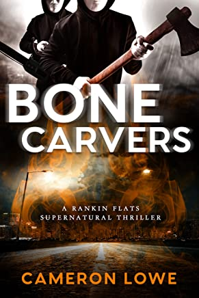 Bone Carvers (Rankin Flats Supernatural Thrillers Book 4)