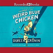 The Case of the Weird Blue Chicken: The Next Misadventure, The Chicken Squad, Book 2