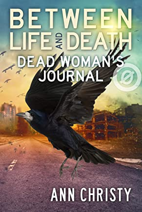 Between Life and Death: Dead Woman's Journal (English Edition)