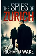 The Spies of Zurich (Alex Kovacs thriller series Book 2) Kindle Edition