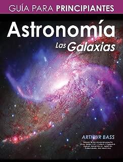 Astronomía. Las Galaxias. Guía para principiantes (Spanish Edition)